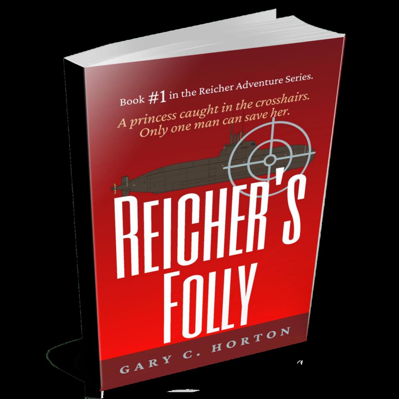 Reicher's Folly - a novel by Gary C. Horton